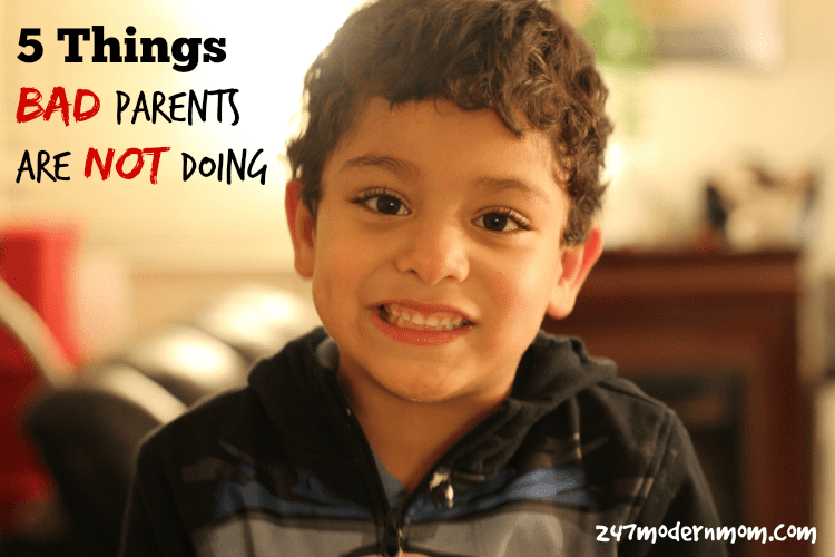 5 Things Bad Parents Are NOT Doing