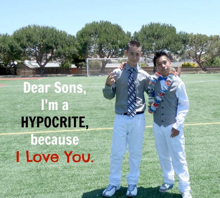 Dear Sons, I'm a Hypocrite Because I Love You