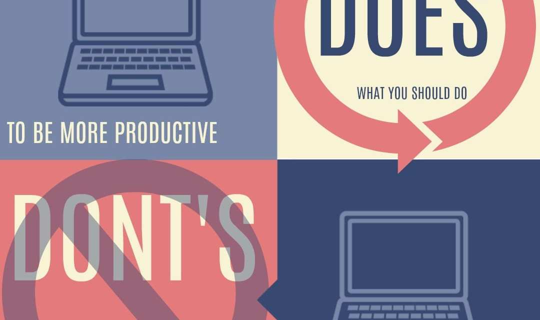 Be More Productive: 6 Tips to Help You Do More in Less Time