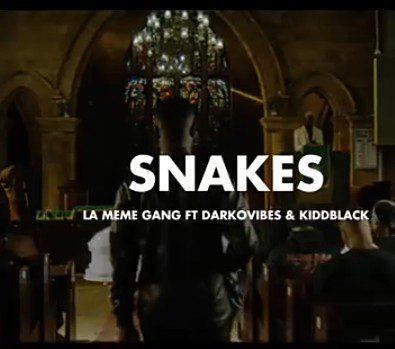 La-Même-Gang-ft-DarkoVibes-Kiddblack-Snakes