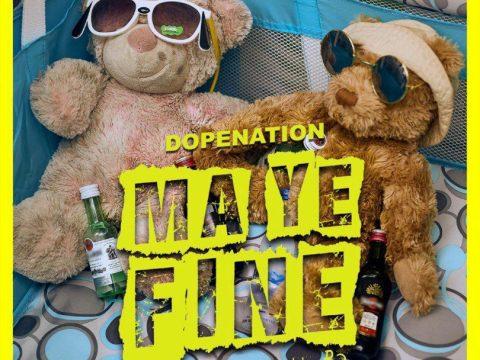 DopeNation-Ma-Ye-Fine