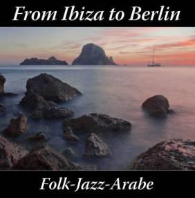 folk jazz arabe from ibiza to berlin