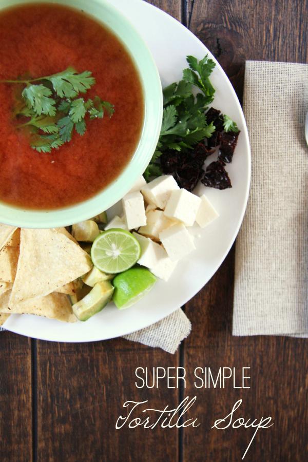 Super Simple Tortilla Soup I 24 Carrot Life #mexican