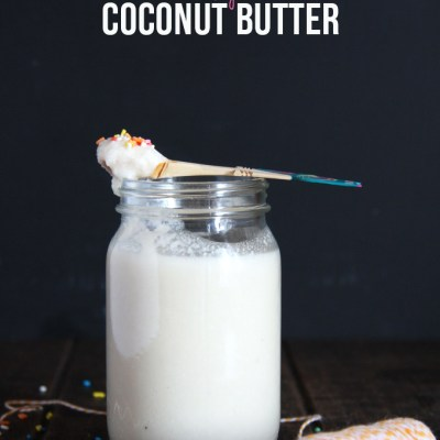Birthday Cake Coconut Butter