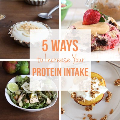 5 Ways to Increase Your Protein Intake