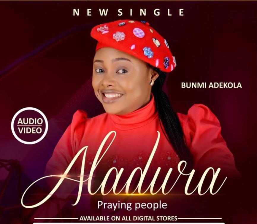 Bunmi Adekola – Aladura (Download Mp3 + Video)