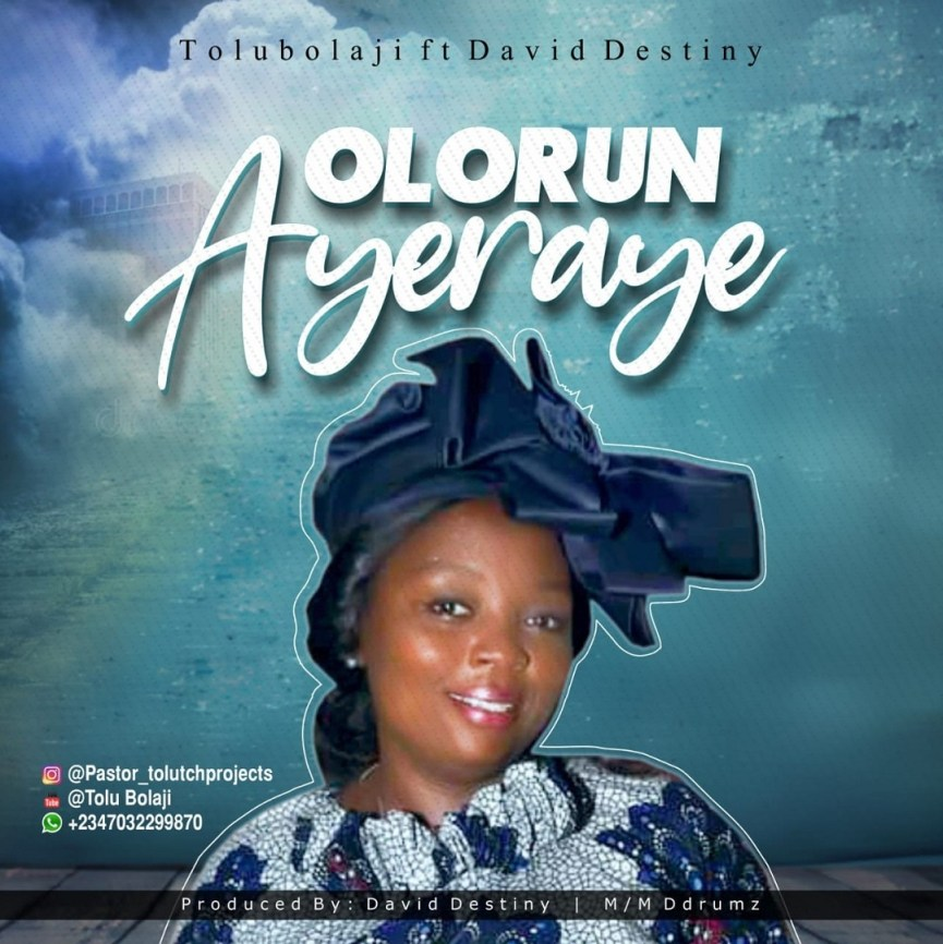 Download Mp3: Olorun Ayeraye – Tolu Bolaji ft. David Destiny
