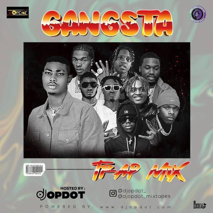 [Mixtape] DJ OP Dot – Gangsta Trap Mix