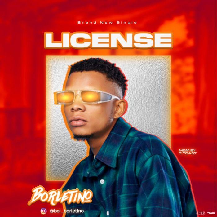 [Music] Borletino – License