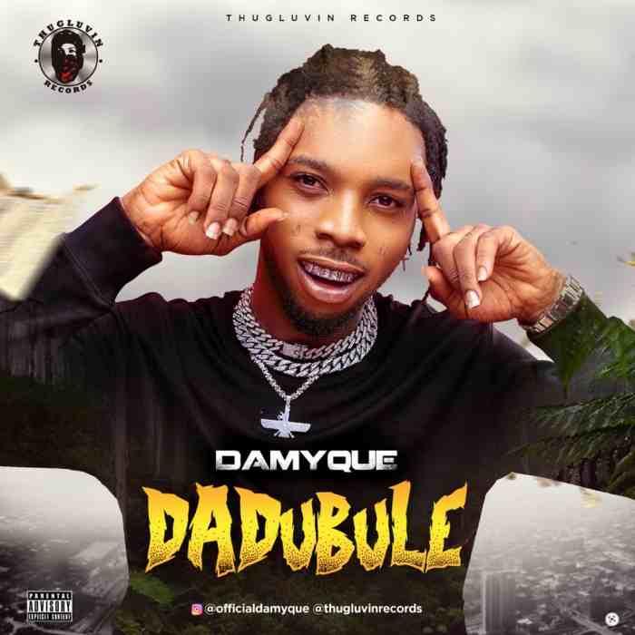 [Music] Damyque – Dadubule