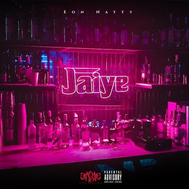 [Music] Eon Natty – Jaiye
