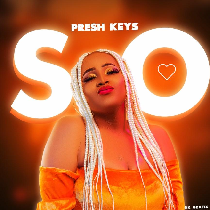 "Presh Keys – ""SO"""