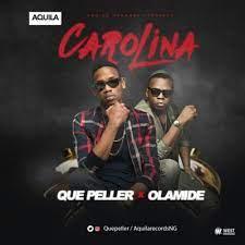 Que Peller ft Olamide – Carolina
