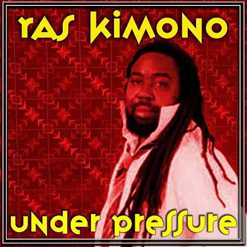 Ras Kimono – Under Pressure