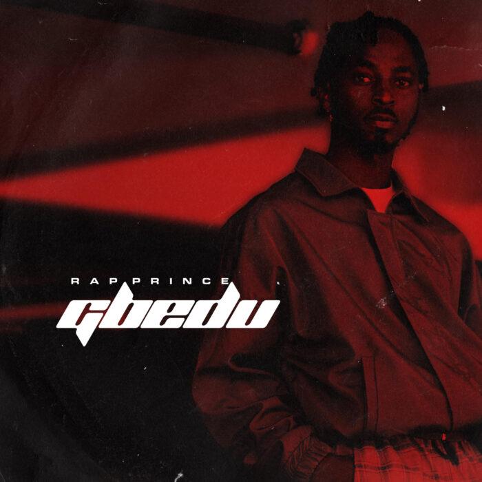 [Music] Rap Prince – Gbedu