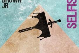 """NEW MUSIC:  Bobby Brown Jr – """"Selfish"""""""