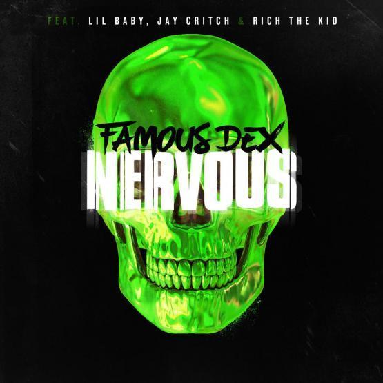 Famous Dex Nervous Lil Baby Rich The Kid Stream