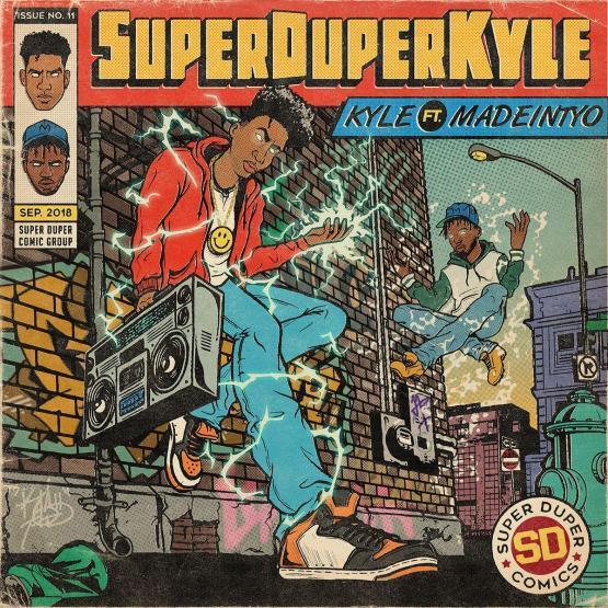Kyle Ft Madeinty SUPERDUPERKYLE Stream