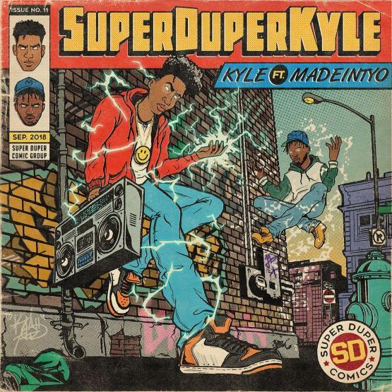 Kyle Ft Madeinty SUPERDUPERKYLE Stream