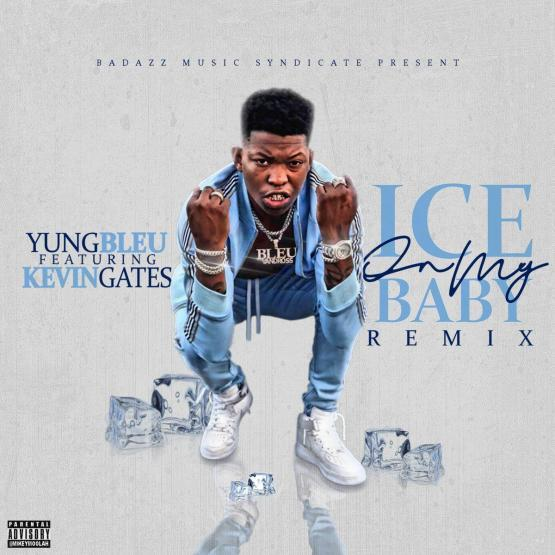 Yung Bleu Ice On My Baby Remix Stream
