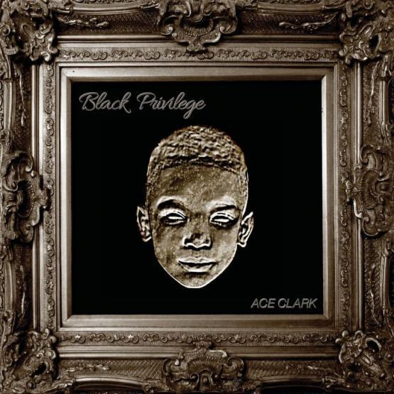 Ace Clark Black Privilege Stream Album