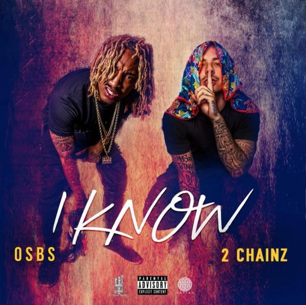 Stream OSBS I Know Ft 2 Chainz