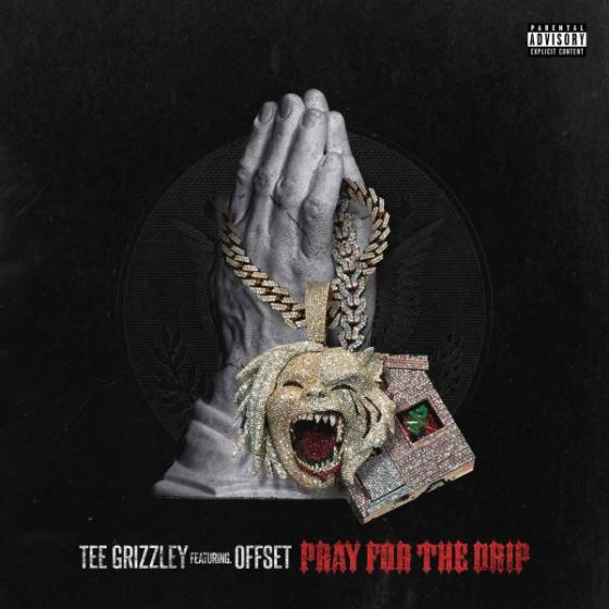 Stream Tee Grizzley Pray for the Drip ft Offset