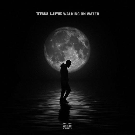 Stream Tru Life Walking on Water Album