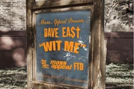 NEW MUSIC: Dave East – Wit Me