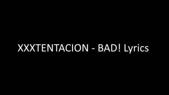 XXXTentacion Bad Lyrics