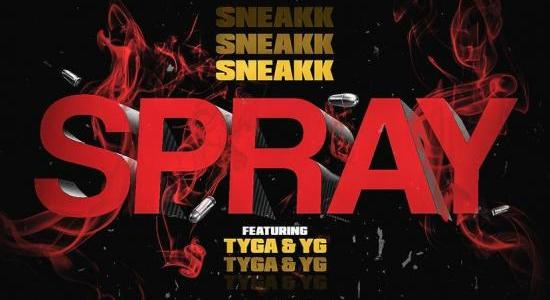 NEW MUSIC: Sneakk Feat. Tyga & YG – Spray