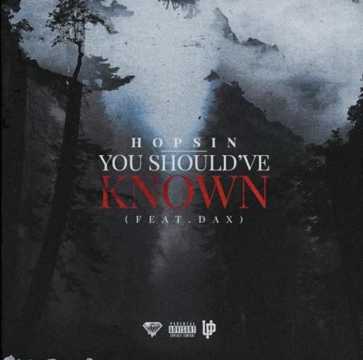 Stream Hopsin Ft Dax You Shouldve Known