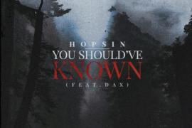 MUSIC: Hopsin – You Should've Known Ft. Dax