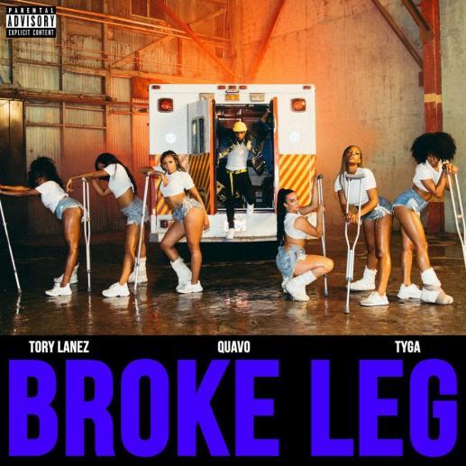 "Stream Tory Lanez, Quavo & Tyga ""Broke Leg"""