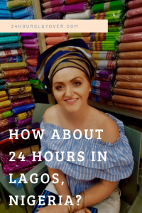 24 hours in Lagos, Nigeria itinerary