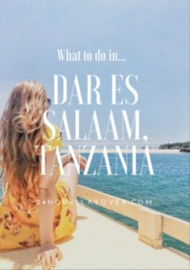 What to do in Dar Es Salaam, Tanzania itinerary