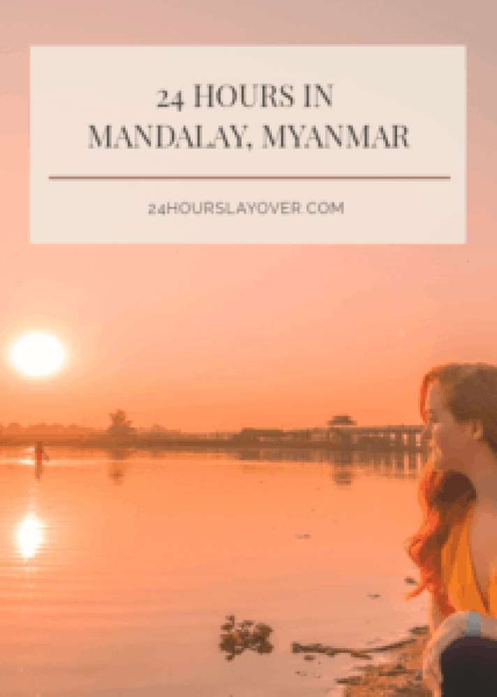 24 hours in mandalay, Myanmar itinerary