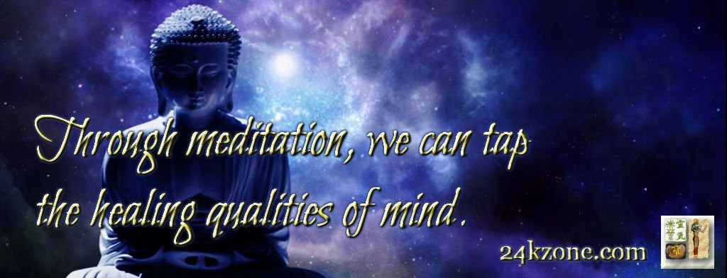 Through meditation we can tap the healing qualities of mind
