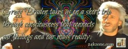 Gregg Braden takes us on a short trip through consciousness