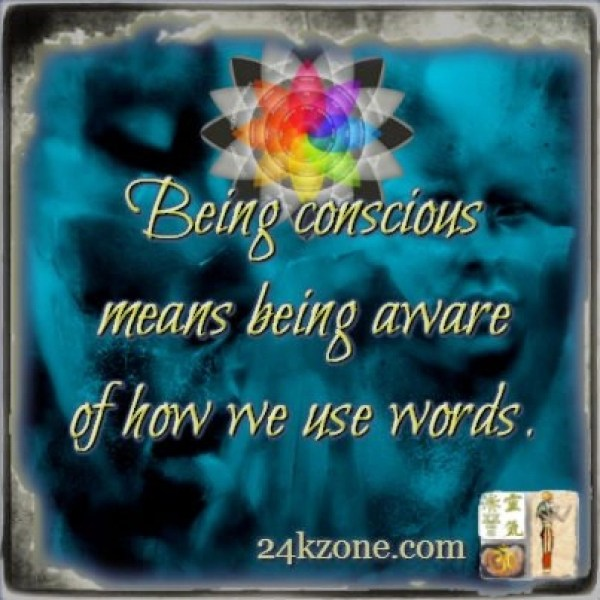 Being conscious means