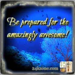 Be prepared for the amazingly awesome