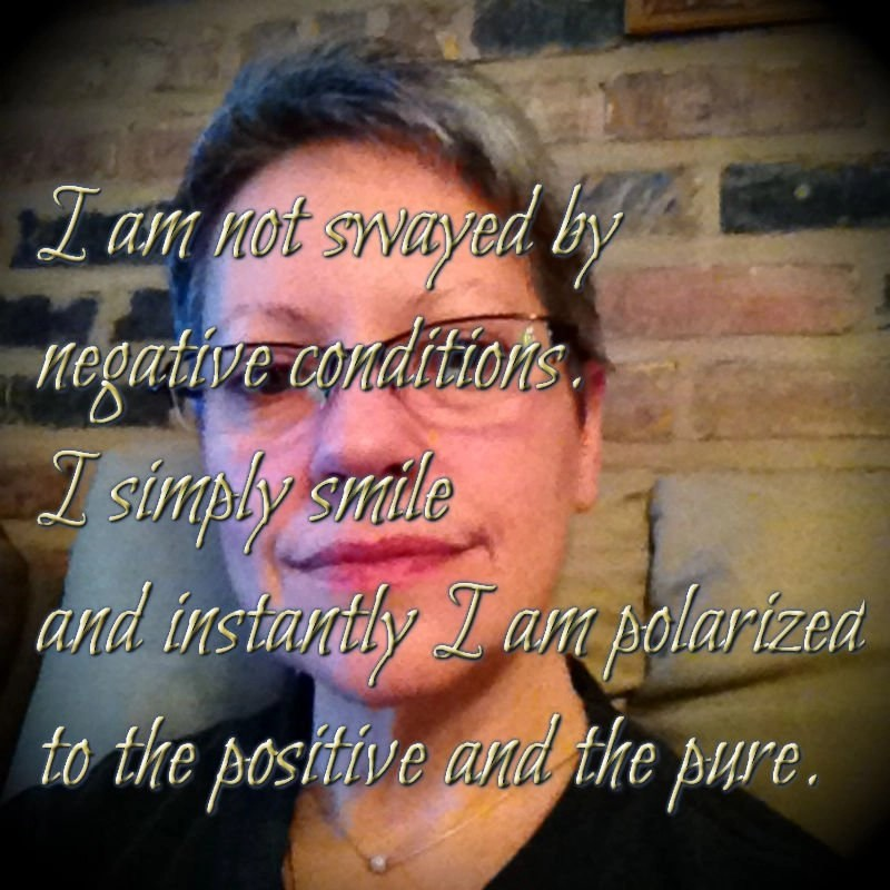 I am not swayed by negative conditions...