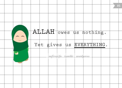 Allah subhanahu wa ta'ala gives us everything