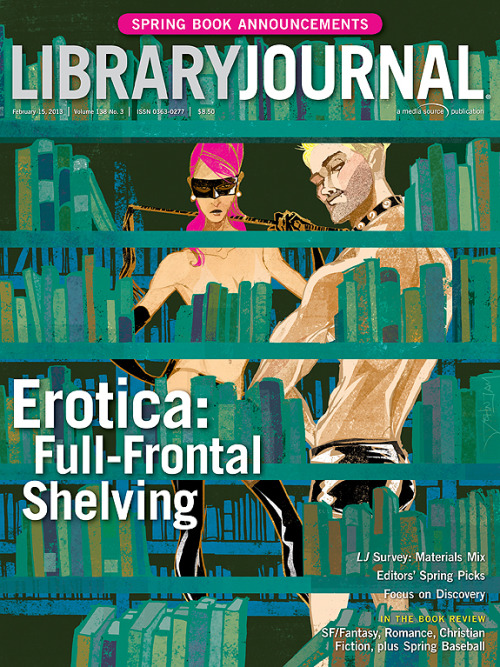 Cover for February 15, 2013 Library Journal featuring a pencil/chalk drawing of a partially-clad man and woman behind bookshelves. The woman is wearing a mask and has a whip. The man is wearing a studded collar.