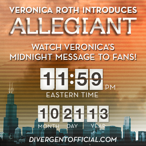 Join Veronica Roth in counting down the last few seconds to ALLEGIANT and watch her read the first pages of the book! Check DivergentOfficial.com at midnight tonight (11:59PM eastern time, to be exact).
