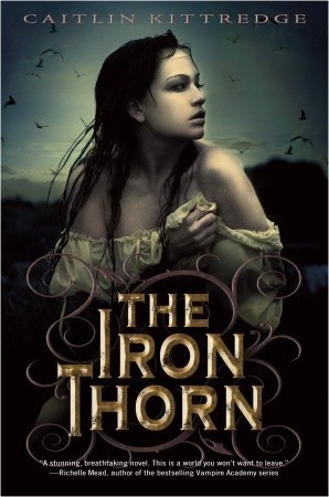 Title: The Iron Thorn<br />Author: Caitlin Kittredge<br />Publisher: Delacorte Books<br />Status: Available Now<br />*full disclosure: Borrowed from a Friend<br />Description:<br />(by goodreads.com)<br />In the city of Lovecraft, the Proctors rule and a great Engine turns below the streets, grinding any resistance to their order to dust. The necrovirus is blamed for Lovecraft's epidemic of madness, for the strange and eldritch creatures that roam the streets after dark, and for everything that the city leaders deem Heretical—born of the belief in magic and witchcraft. And for Aoife Grayson, her time is growing shorter by the day.<br /> Aoife Grayson's family is unique, in the worst way—every one of them, including her mother and her elder brother Conrad, has gone mad on their 16th birthday. And now, a ward of the state, and one of the only female students at the School of Engines, she is trying to pretend that her fate can be different.<br />My Review:<br />Oh, this book. THIS BOOK. I loved this book, Distopia, Faeries, Steampunk AND Magic? What more can a girl ask for? lol sorry *fangirl moment* Wow I—why is it so much harder to write positive reviews?! Seriously every time I say something I have to edit out all the ridiculous fan girl moments… I'm sorry, thanks you guys for putting up with it.<br />This is kind of a heavy duty novel, but it's so worth it. I haven't really transported into another world in a long time, but in this novel I was emerged in it's world. The monsters, the necrovirus, the machinery and magic it all felt so real. The pacing was perfect sometimes I fell like stories can rush you into all the information too fast where as this novel was able to let you absorb everything without being too slow as well. There is some romance but it developed over time which as you know I fully appreciate, it minimizes the ridiculous. Also it wasn't the main focus of the story the main focus was the dystopian world and to answer some big questions about the so
