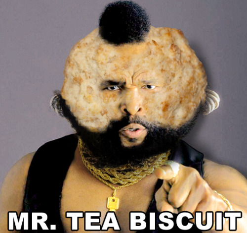 Mr. Tea Biscuit (suggested by George B)