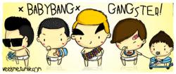 [FANART] BABYBANGGANGSTER x)