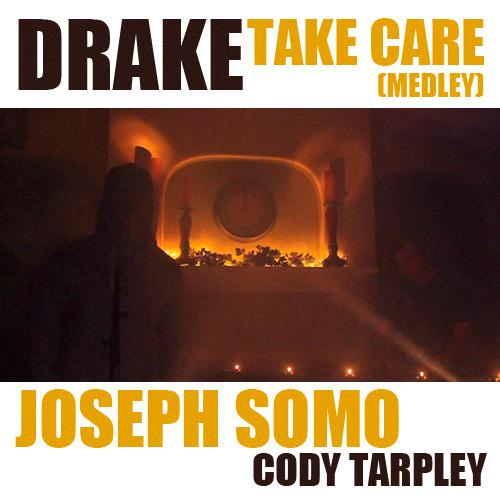 Sickestmusic Take Care (drake Medley)  Joseph Somo And