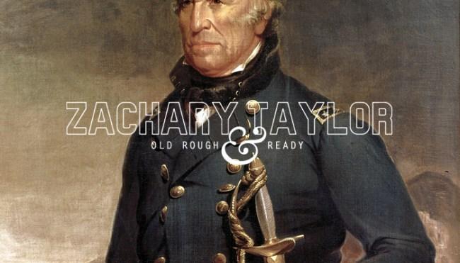 Twelfth President: Zachary Taylor (1784-1850)